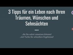 Webinar: Meine 3 besten Tipps für ein Leben nach Ihren Wünschen, Träumen und Sehnsüchten