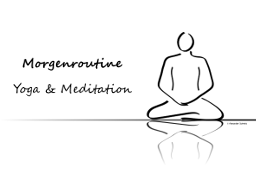 Morgenroutine - Yoga   Meditation