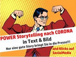 Webinar: POWER Storytelling nach CORONA in Text & Bild - nur eine gute Story bringt Sie 2021 in die Presse!!!