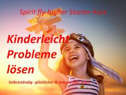 Kinderleicht Probleme lösen -warum nicht jetzt?
