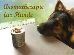 """Webinar: Aromatherapie """"Räuchern für Hundehalter"""""""