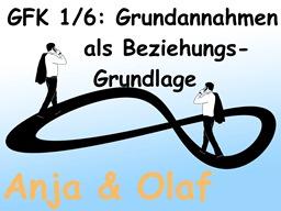 Webinar: 1/6 Die Grundannahmen der Gewaltfreien Kommunikation als Beziehungs-Grundlage