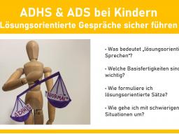 Webinar: ADHS & ADS bei Kindern - Lösungsorientierte Gespräche sicher führen
