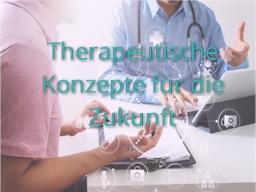 Webinar: Therapeutische Konzepte für die Zukunft