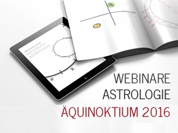 Webinar: ASTROLOGIE: Äquinoktium 2016 Szenarien