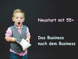 Webinar: Neustart mit 55+ - Das Business nach dem Business