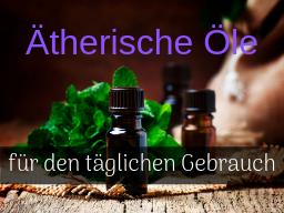 Webinar: Ätherische Öle für den täglichen Gebrauch