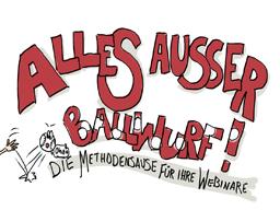 Webinar: Webinare erstellen Teil 2: Alles außer Ballwurf  Die Methodensause für Webinare