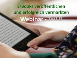 Webinar: E-Books schreiben - Teil B - E-Book-Vermarktung