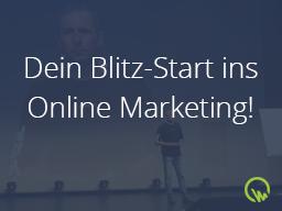 Webinar: Dein Blitzstart ins Online Marketing!