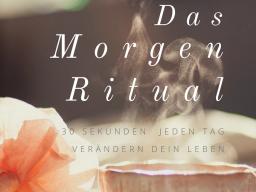 Webinar: Das Morgen-Ritual - 30 Sekunden jeden Tag verändern Dein Leben